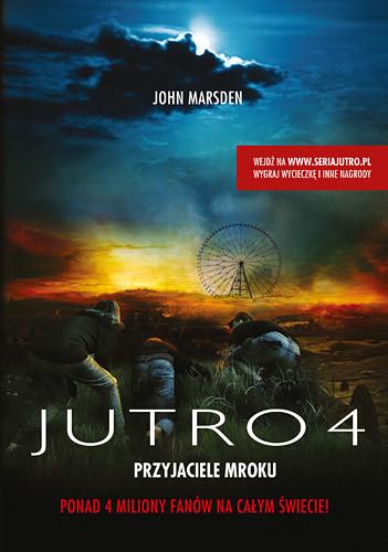 okładka Jutro 4. Przyjaciele mroku, Książka | John Marsden