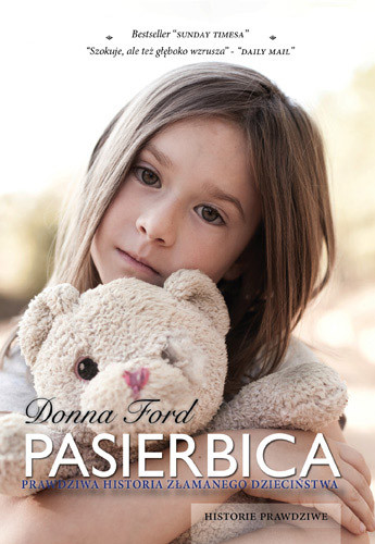 okładka Pasierbica. Prawdziwa historia złamanego dzieciństwa, Książka | Ford Donna
