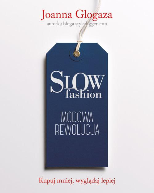 okładka Slow fashion. Modowa rewolucjaksiążka |  | Joanna Glogaza