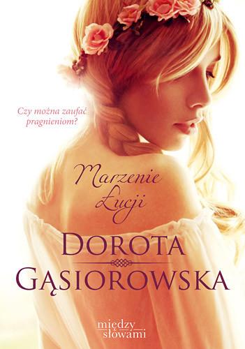 okładka Marzenie Łucji, Książka | Gąsiorowska Dorota