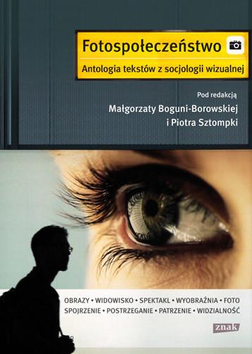 okładka Fotospołeczeństwo. Antologia tekstów z socjologii wizualnej, Książka | Piotr Sztompka