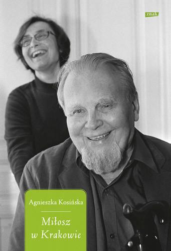 okładka Miłosz w Krakowie, Książka | Agnieszka Kosińska
