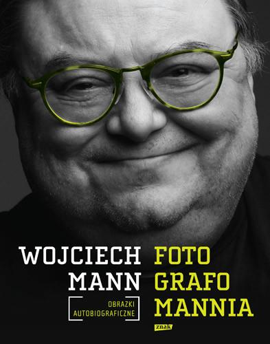 okładka Fotografomannia. Obrazki autobiograficzne, Książka | Wojciech Mann