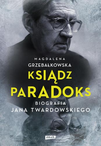 okładka Ksiądz Paradoks. Biografia Jana Twardowskiego, Książka | Grzebałkowska Magdalena
