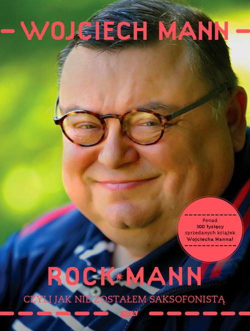 okładka RockMann, czyli jak nie zostałem saksofonistą, Książka | Wojciech Mann