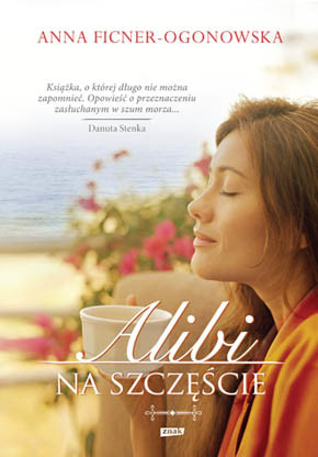 okładka Alibi na szczęście, Książka | Anna Ficner-Ogonowska