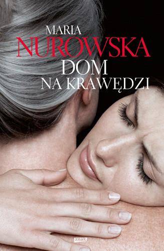 okładka Dom na krawędzi, Książka   Maria Nurowska
