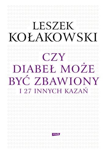 okładka Czy diabeł może być zbawiony i 27 innych kazań, Książka | Kołakowski Leszek