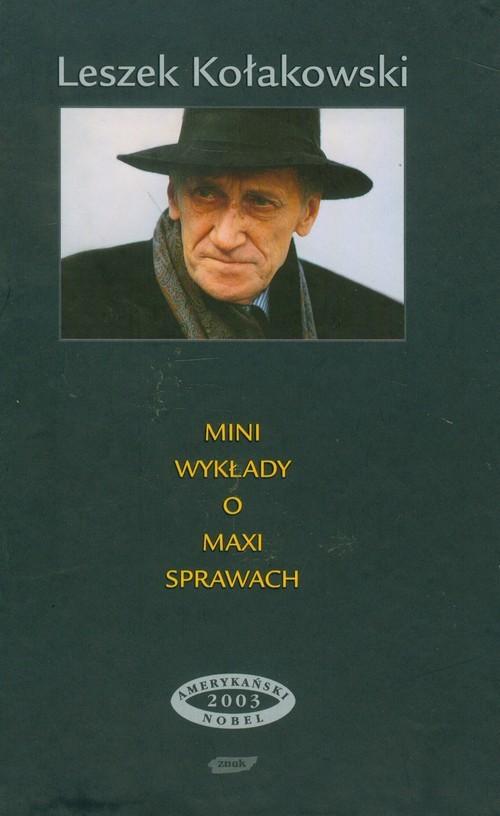 okładka Mini-wykłady o maxi-sprawach książka      Leszek Kołakowski