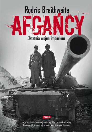 okładka Afgańcy. Ostatnia wojna imperium, Książka   Braithwaite Rodric