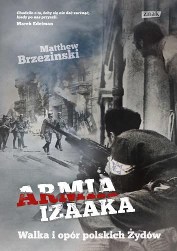 okładka Armia Izaaka. Walka i opór polskich Żydów, Książka | Brzezinski Matthew