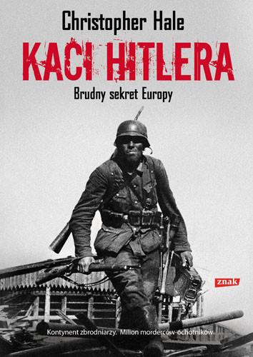 okładka Kaci Hitlera. Brudny sekret Europy, Książka | Christopher Hale
