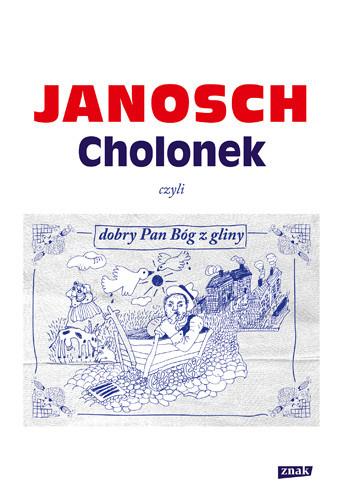 okładka Cholonek, czyli dobry Pan Bóg z glinyksiążka |  | Janosch