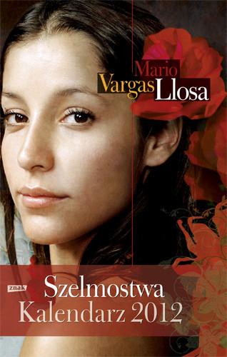 okładka Szelmostwa. Kalendarz 2012 , Książka | Vargas Llosa Mario