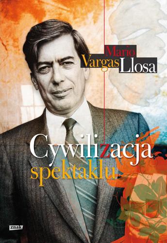 okładka Cywilizacja spektaklu, Książka | Vargas Llosa Mario