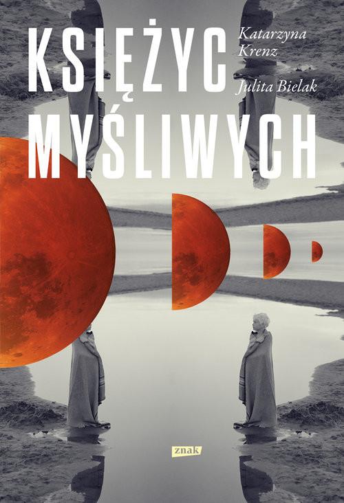 okładka Księżyc myśliwych, Książka | Katarzyna Krenz, Bielak Julita