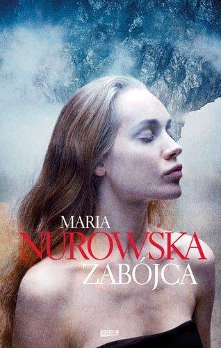 okładka Zabójca, Książka   Nurowska Maria