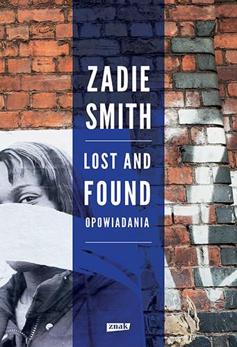 okładka Lost and Found. Opowiadania, Książka | Zadie Smith