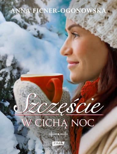 okładka Szczęście w cichą noc, Książka | Anna Ficner-Ogonowska