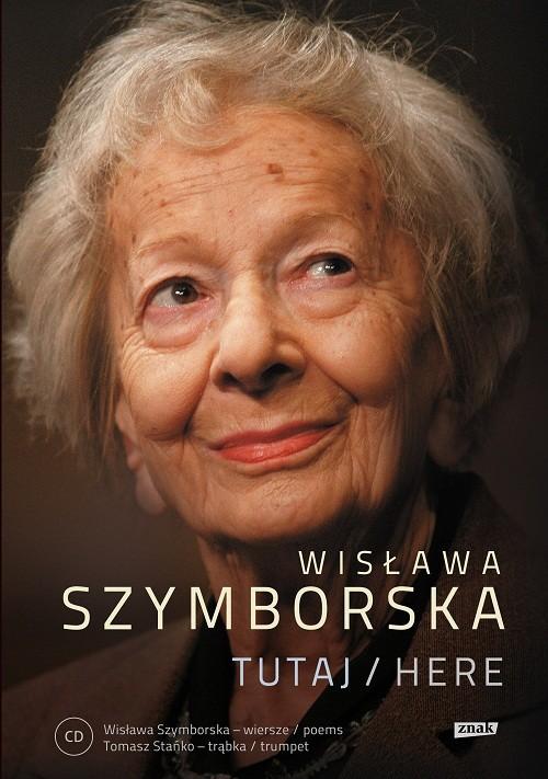 okładka Tutaj/Here. Wydanie z płytą CDksiążka      Wisława Szymborska