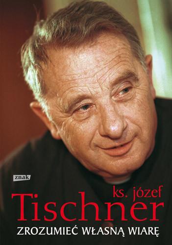 okładka Zrozumieć własną wiarę, Książka | Józef Tischner ks.