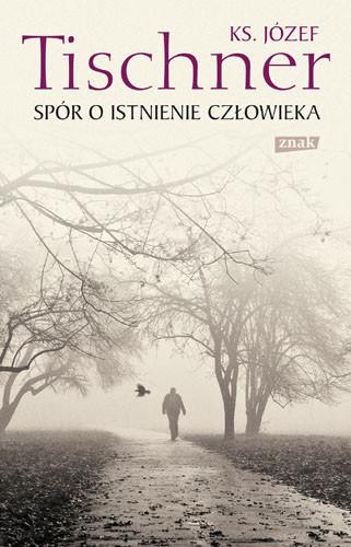 okładka Spór o istnienie człowieka, Książka | Józef Tischner ks.