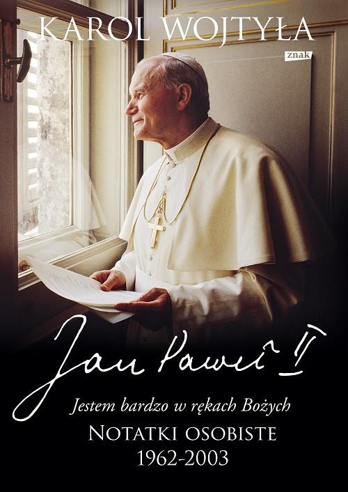 """okładka """"Jestem bardzo w rękach Bożych"""". Notatki osobiste 1962-2003, Książka   Paweł II Jan, Wojtyła Karol"""