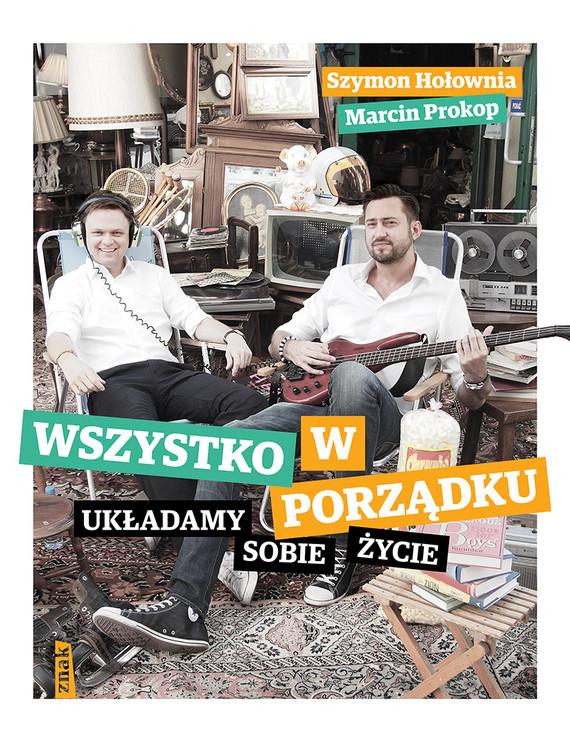 okładka Wszystko w porządku. Układamy sobie życieksiążka |  | Szymon Hołownia, Marcin Prokop