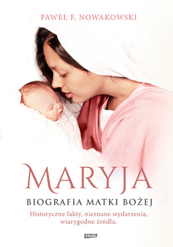 okładka Maryja. Biografia Matki Bożej, Książka | F. Nowakowski Paweł