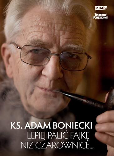 okładka Lepiej palić fajkę niż czarownice, Książka | Adam Boniecki ks.