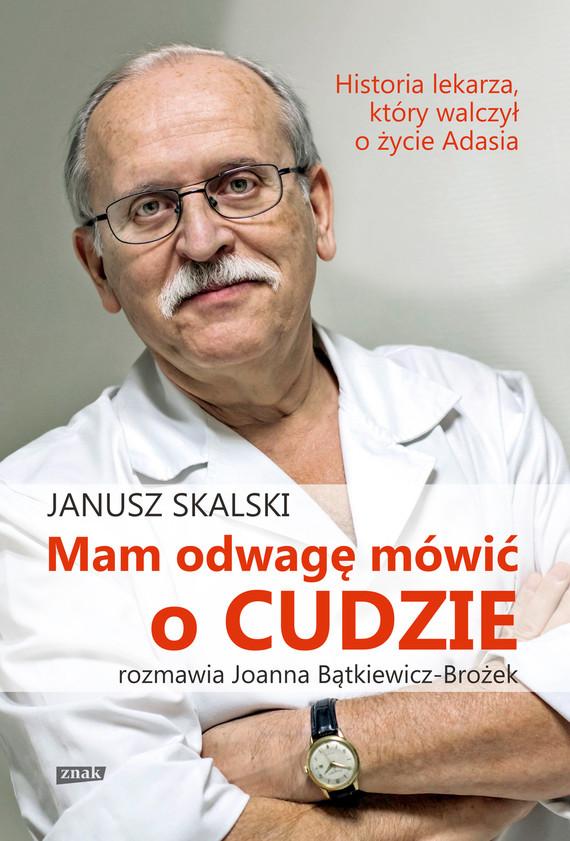 okładka Mam odwagę mówić o cudzie, Książka | Skalski Janusz
