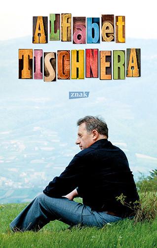 okładka Alfabet Tischnera, Książka | Józef Tischner ks., Wojciech Bonowicz