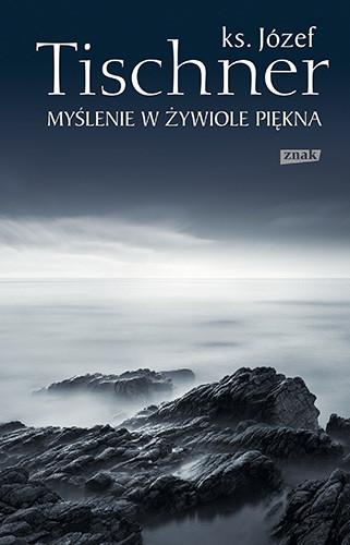 okładka Myślenie w żywiole pięknaksiążka |  | Józef Tischner ks.