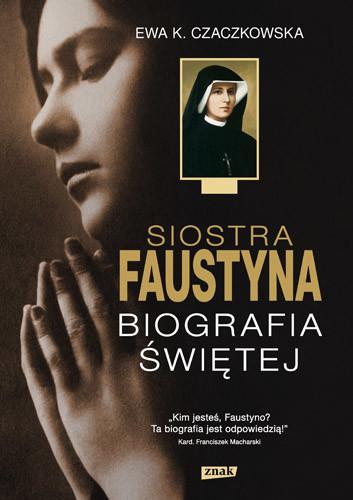 okładka Siostra Faustyna. Biografia Świętejksiążka |  | K. Czaczkowska Ewa