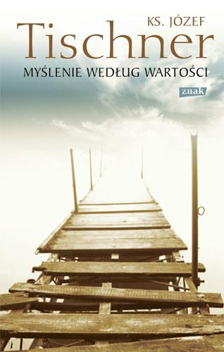 okładka Myślenie według wartości, Książka | Józef Tischner ks.