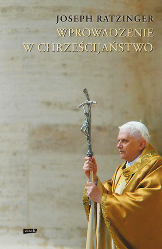 okładka Wprowadzenie w chrześcijaństwo, Książka   Joseph Ratzinger kard.