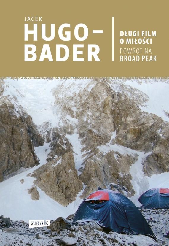 okładka Długi film o miłości. Powrót na Broad Peak , Książka | Hugo-Bader Jacek