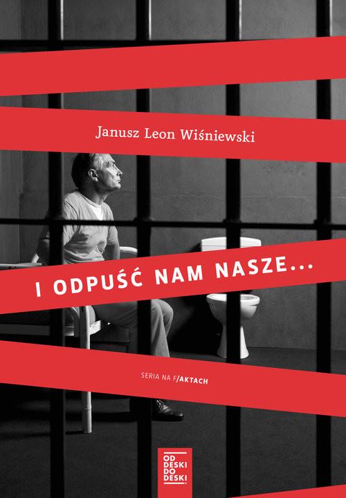 okładka I odpuść nam nasze..., Książka | Janusz Leon Wiśniewski