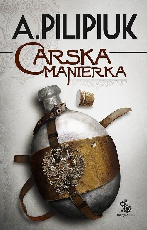 okładka Carska manierka, Książka | Andrzej Pilipiuk