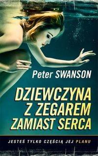 okładka Dziewczyna z zegarem zamiast serca, Książka | Peter Swanson