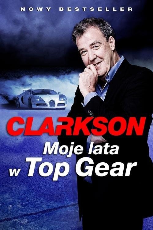 okładka Moje lata w Top Gear, Książka | Jeremy Clarkson