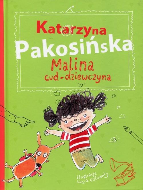 okładka Malina cud-dziewczyna, Książka   Pakosińska Katarzyna
