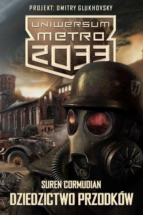 okładka Uniwersum Metro 2033. Dziedzictwo przodków, Książka | Cormudian Suren