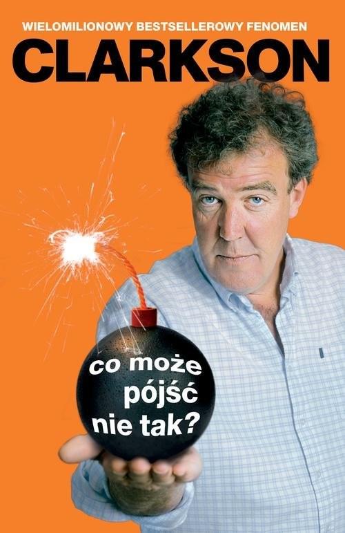 okładka Co może pójść nie tak?, Książka | Jeremy Clarkson
