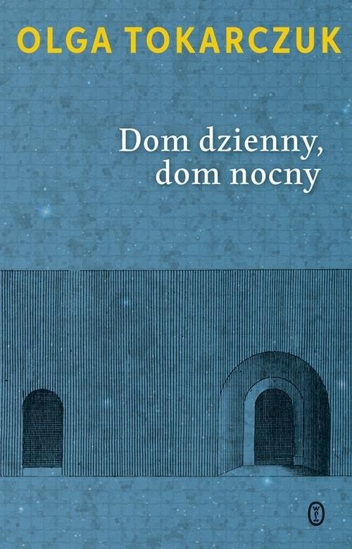 okładka Dom dzienny, dom nocny, Książka | Olga Tokarczuk