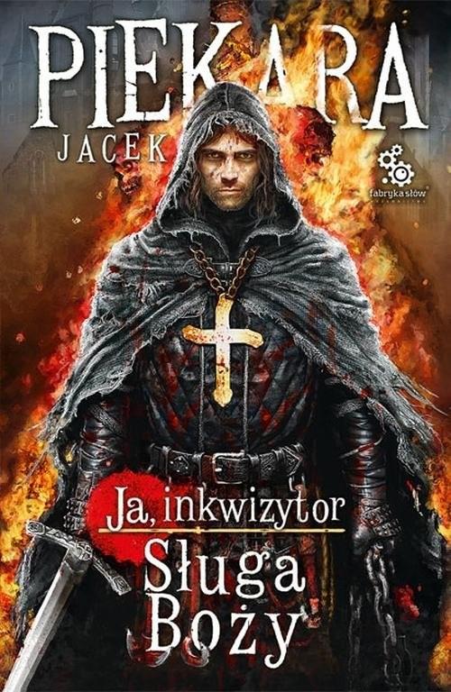 okładka Ja, Inkwizytor. Sługa Boży, Książka | Piekara Jacek