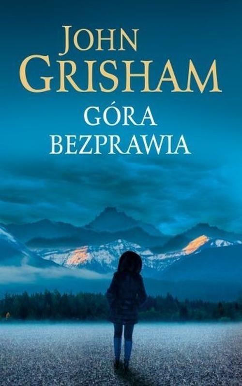 okładka Góra bezprawia, Książka | Grisham John