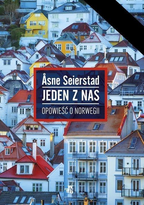 okładka Jeden z nas. Opowieść o Norwegii, Książka | Seierstad Asne