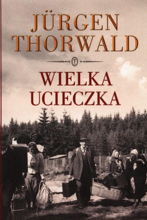 okładka Wielka ucieczka, Książka | Thorwald Jürgen