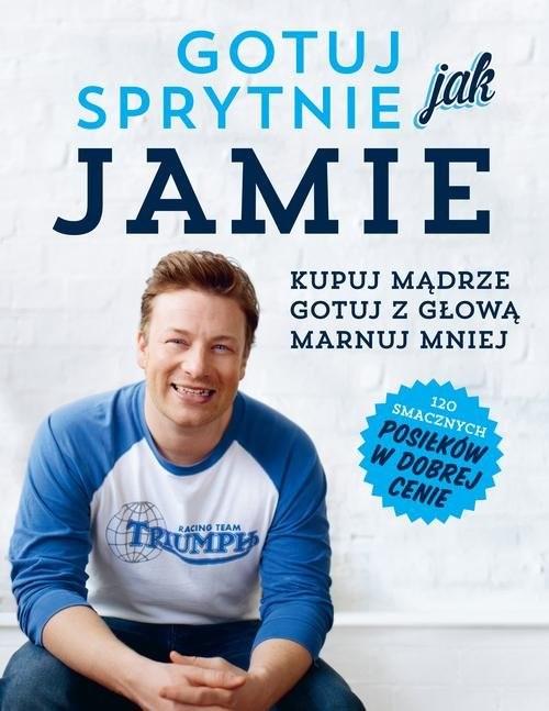 okładka Gotuj sprytnie jak Jamie, Książka | Oliver Jamie